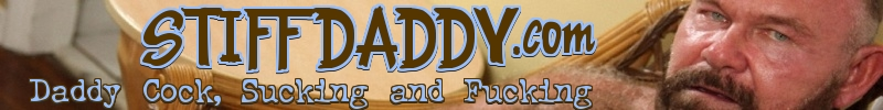 Stiff Daddy - Fucking and Sucking Daddy Cock
